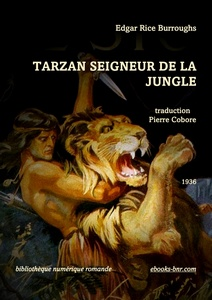 Burroughs Edgar Rice - Tarzan Seigneur de la Jungle - Bibliothèque numérique romande - Clinton Pettee Tarzan of the Apes by Edgar Rice Burroughs